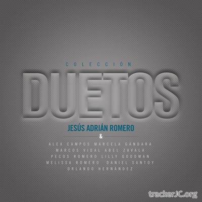 duetos 2011 jesus adrian romero